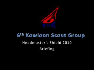 6 th  Kowloon Scout Group