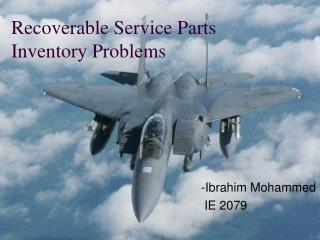 Recoverable Service Parts Inventory Problems