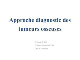Approche diagnostic des tumeurs osseuses