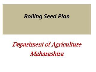 Rolling Seed Plan