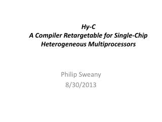 Hy-C A Compiler Retargetable for Single-Chip Heterogeneous Multiprocessors