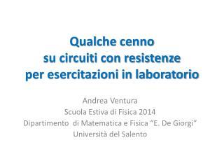 Qualche cenno su circuiti con resistenze per esercitazioni in laboratorio