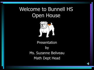Welcome to Bunnell HS  Open House