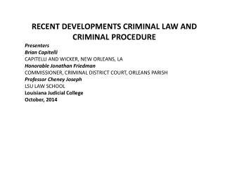 RECENT DEVELOPMENTS CRIMINAL LAW AND  CRIMINAL PROCEDURE  Presenters  Brian Capitelli