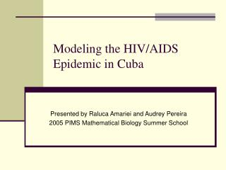 Modeling the HIV/AIDS Epidemic in Cuba