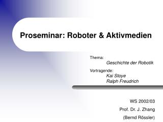 Proseminar: Roboter  Aktivmedien