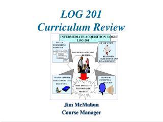 LOG 201  Curriculum Review