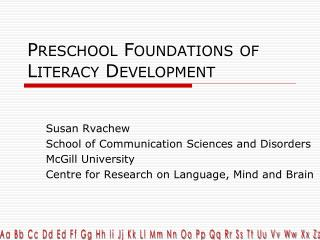 Preschool Foundations of Literacy Development