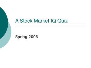 A Stock Market IQ Quiz