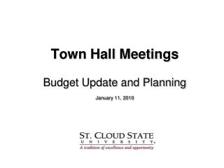 Town Hall Meetings Budget Update and Planning January 11, 2010