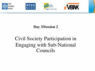 Day 3/Session 2 Civil Society Participation in Engaging with Sub-National Councils