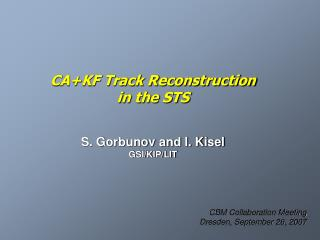 CA+KF Track Reconstruction in the STS