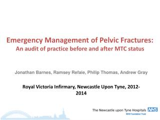 Emergency Management of Pelvic Fractures:  An audit of practice before and after MTC status