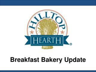Breakfast Bakery Update