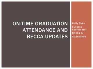 On-TIME Graduation Attendance and BECCA Updates