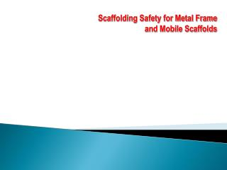 Scaffolding Safety for Metal Frame and Mobile Scaffolds
