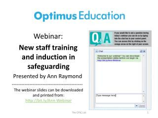 Webinar: New staff training and i nduction  in safeguarding    Presented  by  Ann Raymond