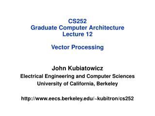 CS252 Graduate Computer Architecture Lecture 12 Vector Processing