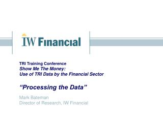 Mark Bateman Director of Research, IW Financial