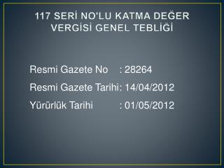 117 SERİ NO'LU KATMA DEĞER VERGİSİ GENEL  TEBLİĞİ