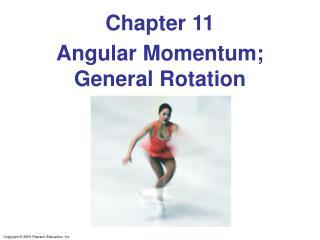 Angular Momentum; General Rotation