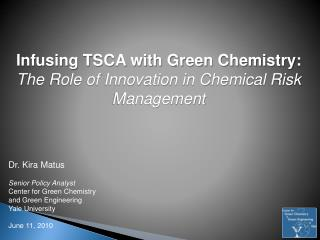 Infusing TSCA with Green Chemistry:  The Role of Innovation in Chemical Risk Management