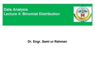Data Analysis Lecture 4: Binomial Distribution