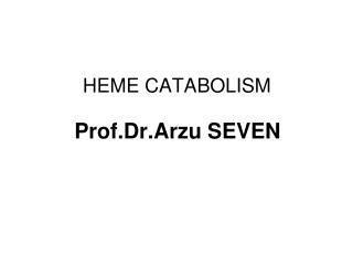 HEME CATABOLISM
