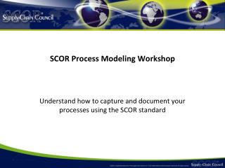 SCOR Process Modeling Workshop