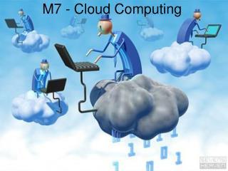M7 - Cloud Computing
