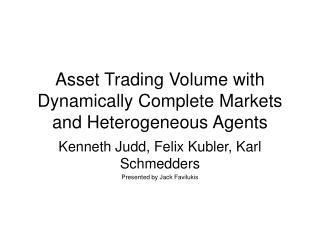 Asset Trading Volume with Dynamically Complete Markets and Heterogeneous Agents