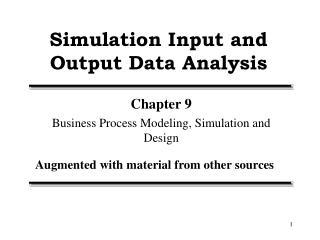 Simulation Input and Output Data Analysis