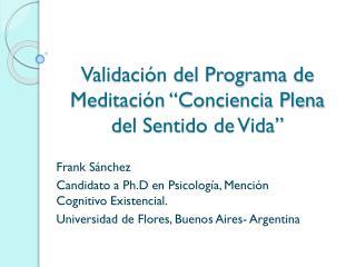 Validaci�n del Programa de Meditaci�n �Conciencia Plena del Sentido de Vida�