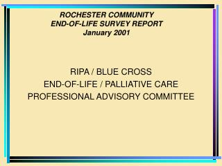 ROCHESTER COMMUNITY END-OF-LIFE SURVEY REPORT January 2001