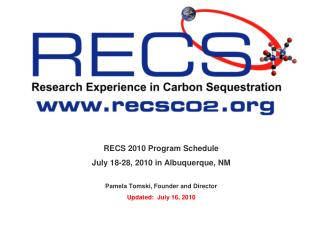 RECS 2010 Program Schedule July 18-28, 2010 in Albuquerque, NM  Pamela Tomski, Founder and Director Updated:  July 16, 2