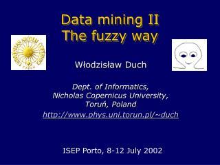 Data mining II The fuzzy way