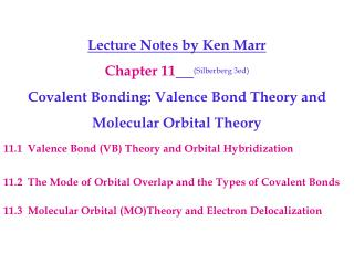 Lecture Notes by Ken Marr Chapter 11 (Silberberg 3ed)  Covalent Bonding: Valence Bond Theory and