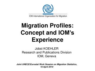 Migration Profiles:  Concept and  IOM's Experience