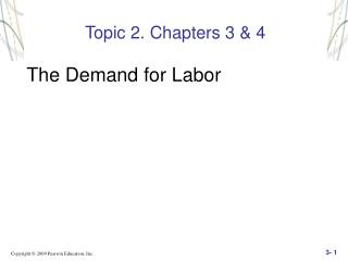 Topic 2. Chapters 3 & 4