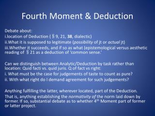 Fourth Moment & Deduction