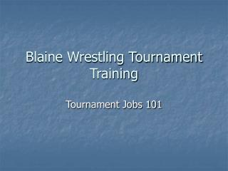 Blaine Wrestling Tournament Training