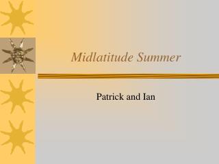 Midlatitude Summer