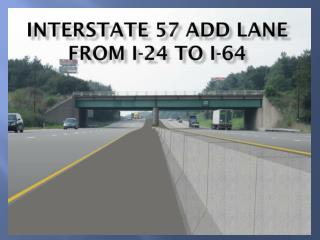 Interstate 57 Add lane  from I-24 to I-64