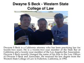 Dwayne S Beck - Western State College of Law