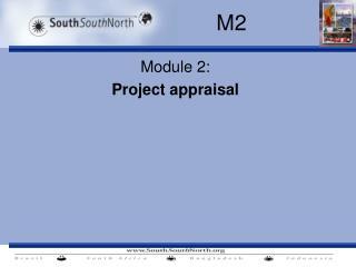 Module 2:  Project appraisal