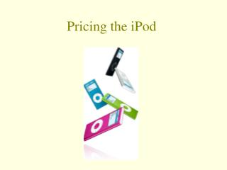 Pricing the iPod