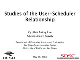 Studies of the User-Scheduler Relationship