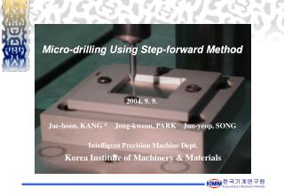 Micro-drilling Using Step-forward Method