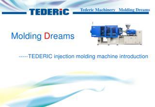 Molding D reams