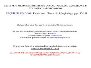 LECTURE 4:  MEASURING MEMBRANE CONDUCTANCE AND CAPACITANCE & VOLTAGE-CLAMP RECORDING
